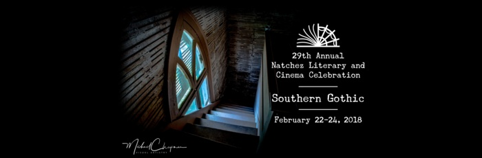The 29th Annual Natchez Literary and Cinema Celebration: Southern Gothic
