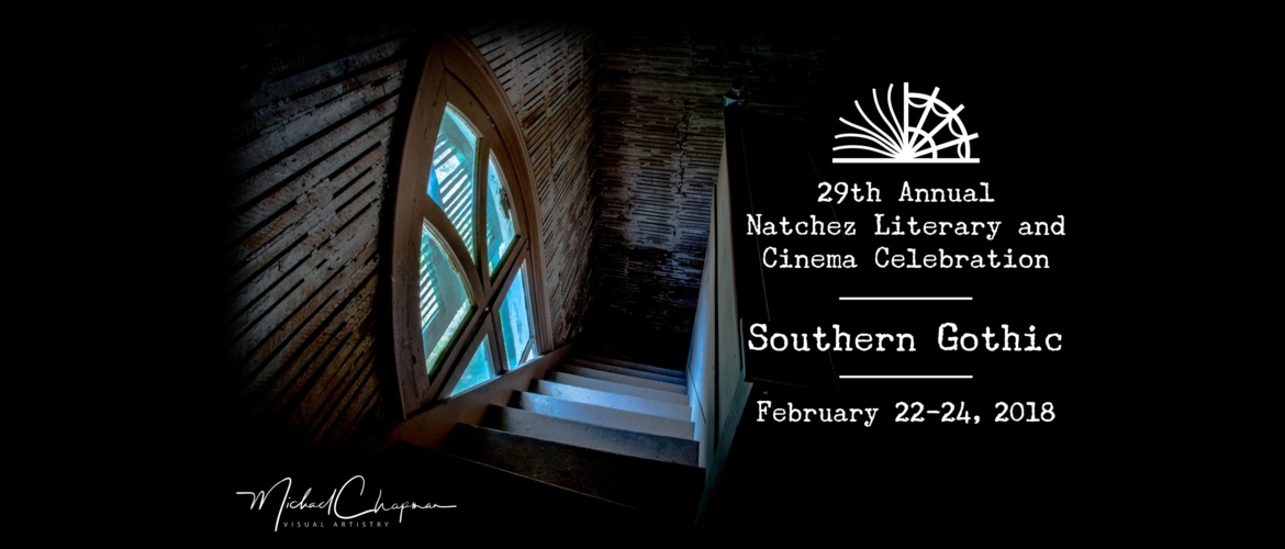 The 29th Annual Natchez Literary and Cinema Celebration: Southern Gothic Picture